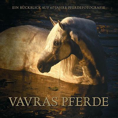 Vavras Pferde  - Ein Rückblick auf 60 Jahre Fotografie
