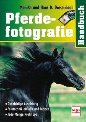 Handbuch Pferdefotografie (Hans und Monika Dossenbach)